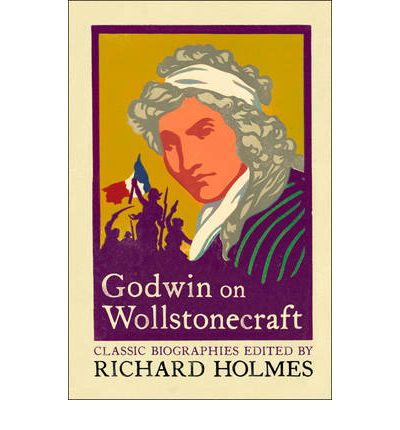 a biography of mary wollstonecraft godwin Early years and education at the time of her birth, wollstonecraft's family was modestly prosperous: her paternal grandfather owned a successful spitalfields silk weaving business her.