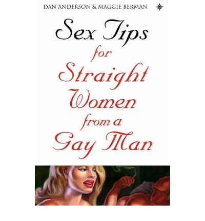 Free ebooks downloads pdf format Sex Tips for Straight Women from a Gay Man 0007137400 PDF CHM ePub by Dan Anderson, Maggie Berman
