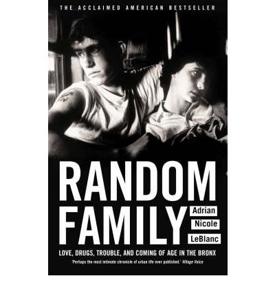 random family by adrian nicole leblanc essay About random family  adrian nicole leblanc immerses readers in the intricacies of the ghetto,  early access to penguin random house's hottest new titles.