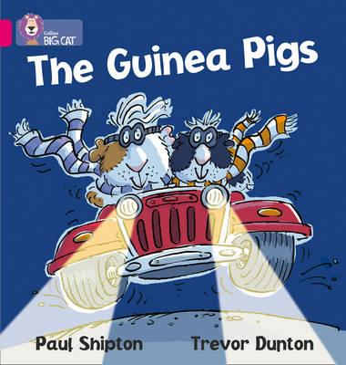 The Collins Big Cat - The Guina Pigs: Band 01A/Pink A