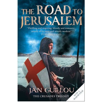 The Road to Jerusalem: Crusades Trilogy Bk. 1