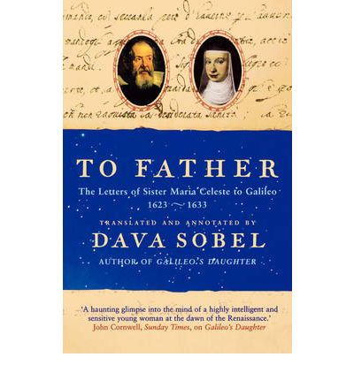 galileos daughter by dava sobel essay Galileo's daughter by dava sobel was surprising more flag 14 likes galileo's daughter tells the story of galileo galilei and his relationship with his.