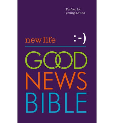 New Life Good News Bible : Perfect for Young Adults