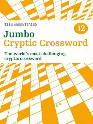 The Times Jumbo Cryptic Crossword: Book 12: The World's Most Challenging Cryptic Crossword