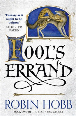 Fools Errand (The Tawny Man Trilogy, Book 1): Book One of the Tawny Man: 1/3, Ho