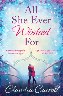 All She Ever Wished for : A Gorgeous Christmas Romance from the Number One Irish Bestseller