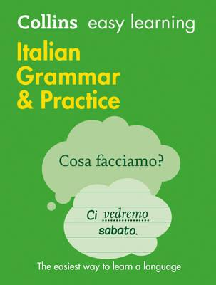 Collins Easy Learning Italian: Easy Learning Italian Grammar and Practice