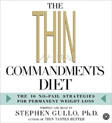 The Thin Commandments Diet CD : The Ten No-Fail Strategies for Permanent Weight Loss