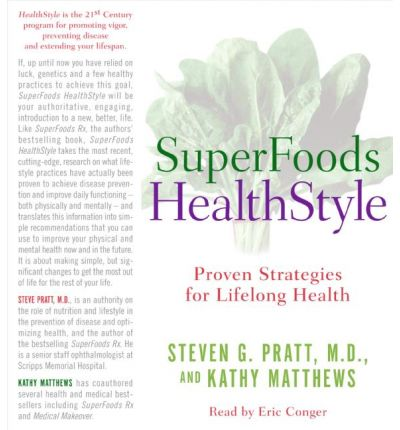 Superfoods Healthstyle : Proven Strategies for Lifelong Health