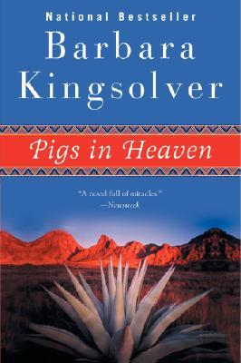 pigs in heaven by barbara kingsolver essay Barbara kingsolver (born april 8,  followed by pigs in heaven, the sequel to the bean trees,  her essay where to begin appears in the anthology knitting.