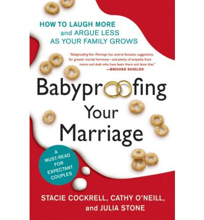 Babyproofing Your Marriage : How to Laugh More and Argue Less as Your Family Grows