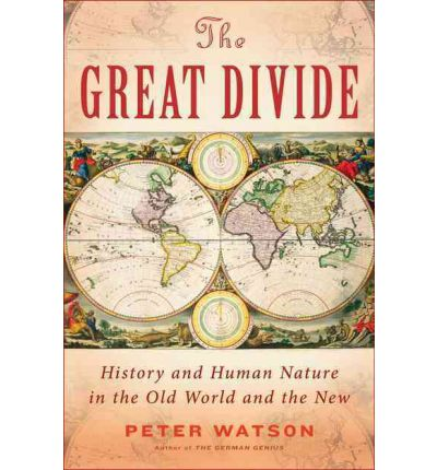 The Great Divide : Nature and Human Nature in the Old World and the New