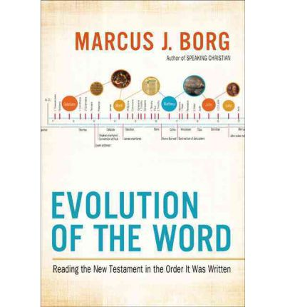 Evolution of the Word : The New Testament in the Order the Books Were Written
