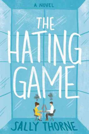 The Hating Game : A Novel