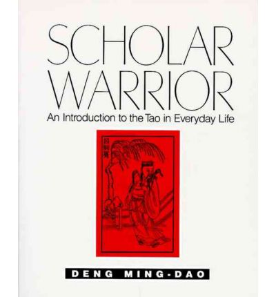 Scholar Warrior : An Introduction to the Tao in Everyday Life