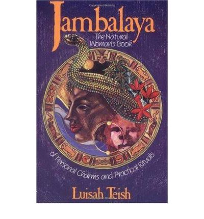 Jambalaya : The Natural Woman's Book of Personal Charms and Practical Rituals