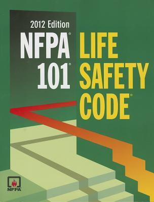 Nfpa 101: Life Safety Code, 2012 Edition