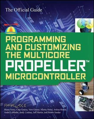 Programming and Customizing the Multicore Propeller Microcontroller