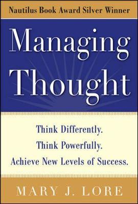 Kostenloser elektronischer E-Book-Download Managing Thought : Think Differently, Think Powerfully, Achieve New Levels of Success 9780071703413 ePub