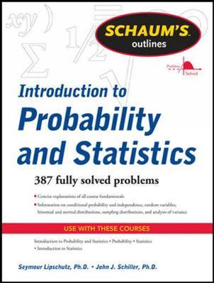 Schaums Outline of Introduction to Probability and Statistics