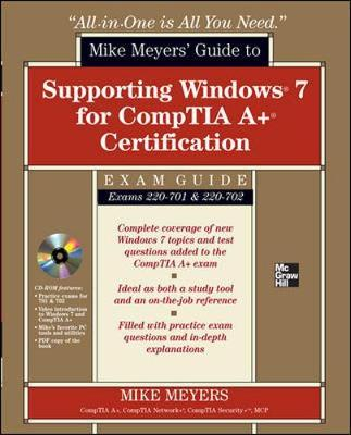 Mike Meyers' Guide to Supporting Windows 7 for CompTIA A+ Certification (Exams 701 & 702): (SET 2)