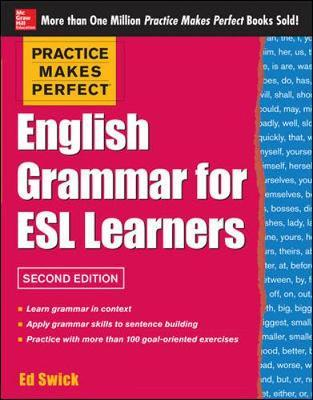 Practice Makes Perfect English Grammar for ESL Learners : With 100 Exercises