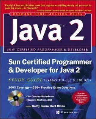 Sun Certified Programmer and Developer for Java 2 Study Guide: Study Guide (Exams 310-035 and 310-027)