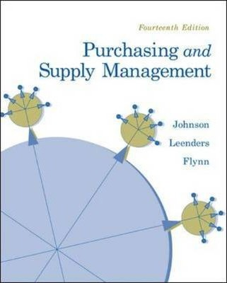 purchasing and supply management johnson leenders flynn fourteenth edition Purchasing and supply management (the mcgraw-hill series in operations and decision sciences) [p fraser johnson, anna flynn] on amazoncom free shipping on qualifying offers the fifteenth edition of purchasing and supply management provides a comprehensive introduction to the purchasing and.