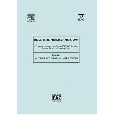 Download gratuiti di riviste ebook Real-Time Programming 2004 2004 : A Proceedings Volume from the 28th IFACIFIP Workshop on Real-Time Programming, WRTP 2004 and the International Workshop on Software Engineering, IWSS 2004 Istanbul, Turkey in italiano