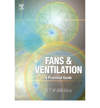 Fans and Ventilation : A Practical Guide