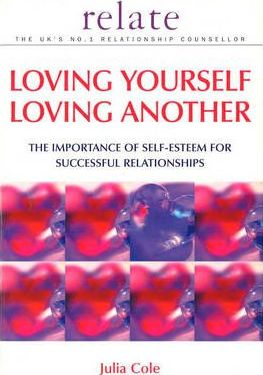 Loving Yourself, Loving Another: The Importance of Self-esteem for Successful Relationships