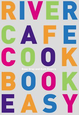 River Cafe Cookbook Easy