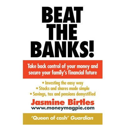 Descarga gratuita de agenda fácil Beat the Banks! : Take Back Control of Your Money and Secure Your Familys Financial Future ePub by Jasmine Birtles 9780091929473