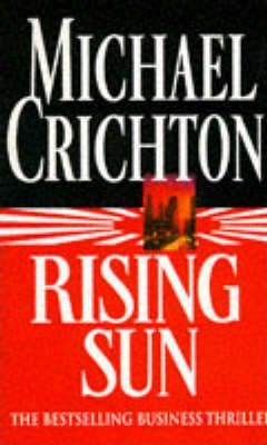 U Arrive In The Rising Sun Rising Sun : Michael Crichton : 9780099233015