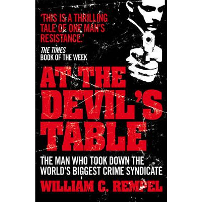 At the Devil's Table : The Man Who Took Down the World's Biggest Crime Syndicate