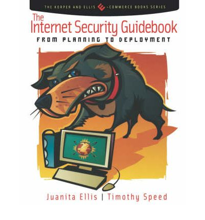 The Internet Security Guidebook : From Planning to Deployment