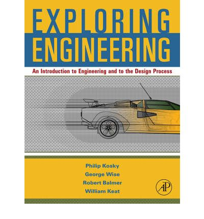 Télécharger depuis google books en pdf Exploring Engineering : An Introduction for Freshmen to Engineering and to the Design Process. by Philip Kosky, George Wise, Robert T. in French CHM