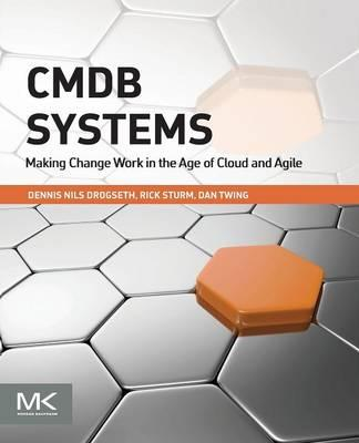 CMDB Systems : Making Change Work in the Age of Cloud and Agile