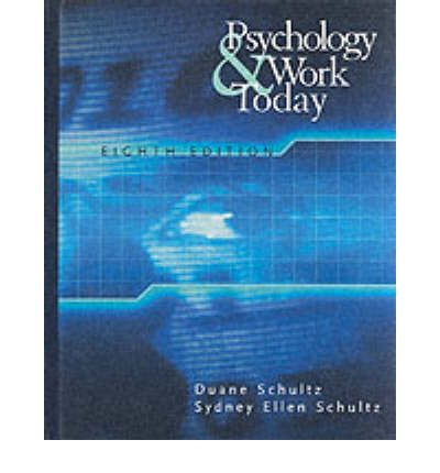 psychology and work today Find great deals for psychology and work today by duane schultz and sydney ellen schultz (2009, hardcover) shop with confidence on ebay.