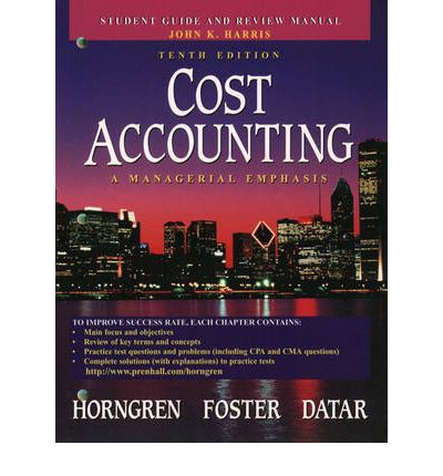 Cost Accounting: Student Guide and Review Manual