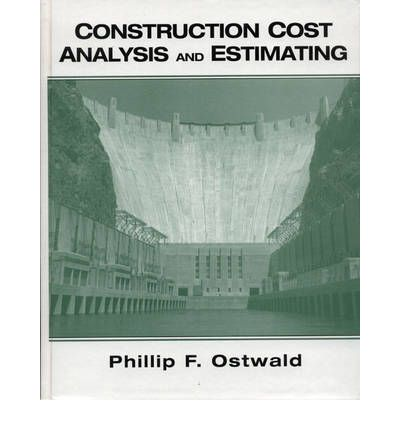 Construction cost analysis and estimating phillip f for Construction materials cost estimator