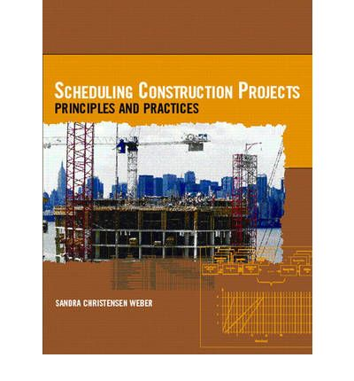 Scheduling Construction Projects : Principles and Practices