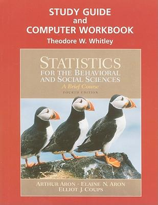 Study Guide and Computer Workbook for Statistics for the Behavioral and Social Sciences: Study Guide and Computer Workbook