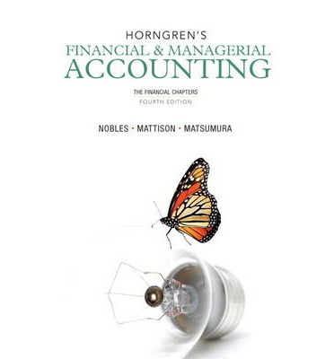 Horngren's Financial & Managerial Accounting, 5th Edition