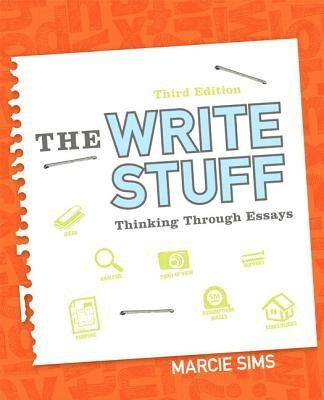 ... for The Write Stuff: Thinking Through Essays (3rd Edition) 3rd Edition