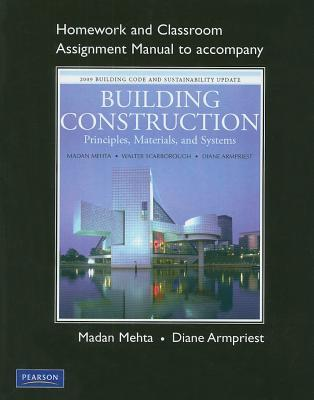 Homework and Classroom Assignment Manual to Accompany Building Construction : Principles, Materials, and Systems