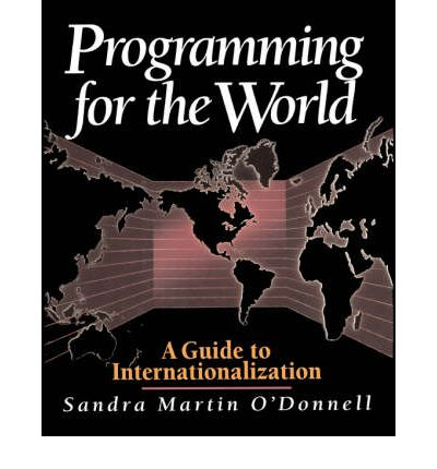 Programming for World Markets : A Guide to Software Internationalization
