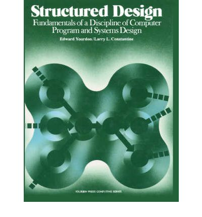 Structured Design : Fundamentals of a Discipline of Computer Programme and Systems Design