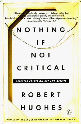 Hughes Robert : Nothing If Not Critical