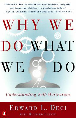 Why We Do What We Do : Understanding Self-Motivation
